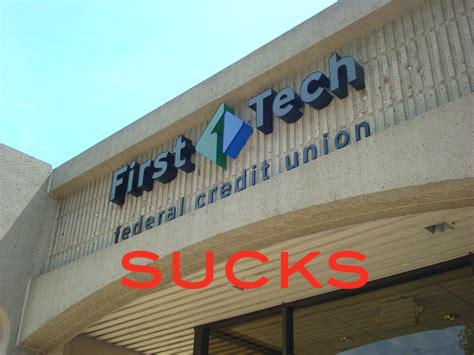First Tech Credit Union Sucks